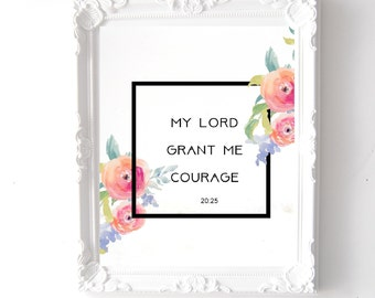 My Lord Grant Me Courage - Print