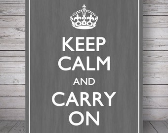 "Keep Calm and Carry On, Graphite - Printable Wall Decoration - 8x10"" Poster, DIY Print, Instant Download"