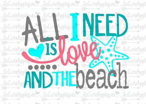 All I Need Is Love Amp The Beach Nautical Svg