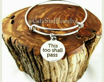 This Too Shall Pass Bracelet, This Too Shall Pass Bangle, Handmade Inspirational Jewelry, This Too Shall Pass Jewelry,  Encouragement Bangle