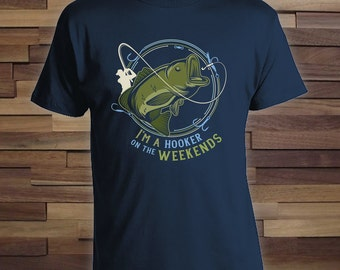 I'm a Hooker on the Weekends (Bass) - Fishing Gift for Dad, Lucky Fish Shirt, Fishing trip gift, Christmas Gift,fishing shirt for dad-CT-705