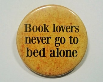 Funny Book Button Pin Badge ∙ Book Lovers Never Go To Bed Alone Pin Badge ∙ Cute Geek Pin Badge ∙ Cute Fridge Magnet