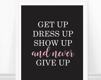 """Fashion Print - Typography Print """"Get Up Dress Up and Never Give Up"""" Motivational Quote Wall Art Black and Pink"""