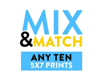 Mix and Match Any Ten 5x7 Prints + Free Shipping