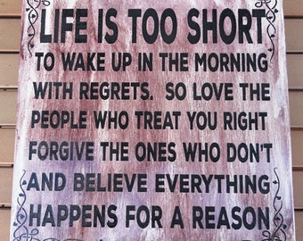 Life Is Too Short sign,  Laser Engraved, USA made.
