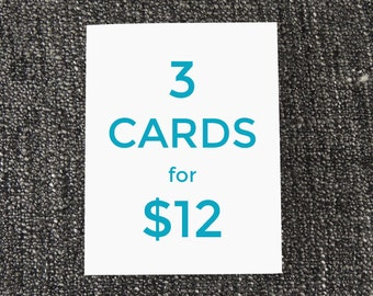 Pick any 3 Greeting Cards for 12 Dollars! Greeting Card Special Deal