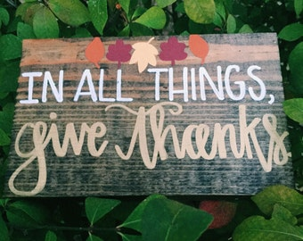 In All Things, Give Thanks Wooden Sign// Fall Wooden Home Decor// Thanksgiving Wooden Home Decor//
