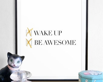 Wake Up be awesome, Inspirational quote poster, gold color typography poster, dorm room wall decor home decor, perfect minimalist gifts