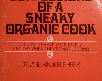 Confessions Of A Sneaky Organic Cook