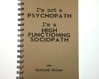Sherlock, Sherlock Quote, Sherlock Notebook, Sherlock Journal, High Functioning Sociopath, Notebook, gift, Fandom, Sketchbook, Sherlock Gift