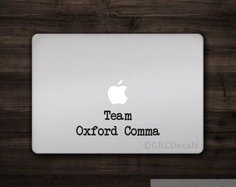 Team Oxford Comma - Laptop Vinyl Decal Sticker Macbook Mac Apple Unique Shipping Punctuation Grammar Funny