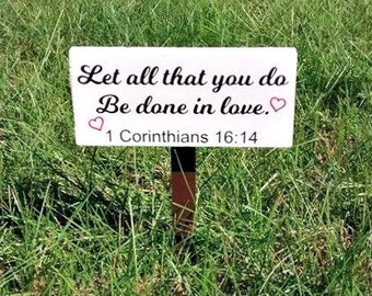 1 Corinthians Garden Sign, 1 Corinthians 16:14, Love Garden Sign, Religious Garden Sign, Christian Garden Sign, Wedding Garden Sign, Wedding