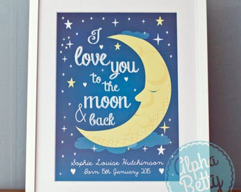 Personalised Moon Nursery Print, Love you to the moon and back print, personalised new baby art print, new baby boy gift, new baby girl gift