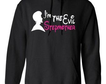 I'm The Evil Stepmother... Hooded Sweatshirt