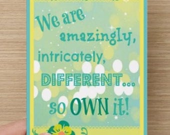 We Are Amazingly, Intricately, Different..So Own It! positive greeting card, women, sisterhood, self-esteem quote, encourage, empower