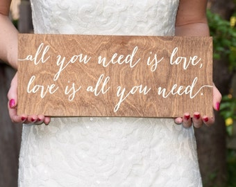 All you need is love, love is all you need - Beatles - Wooden Wedding Signs - Wood