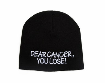 Dear Cancer You Lose Beanie, Cancer You Lose Hat, Cancer Survivor Gift, Inspirational Gifts, Short Beanie, No Cuff Beanie,Embroidered Beanie