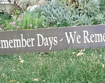 We Do Not Remember Days, We Remember Moments Wood Sign