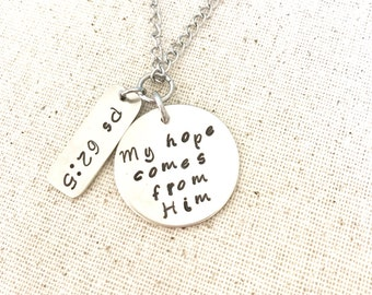 """Christian Pendant, Psalm 62:5 """"My hope comes from him.""""  Hand stamped Nickel Silver pendant."""