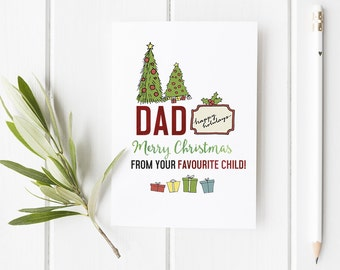 Funny Christmas Card For Dad - Funny Dad Christmas Card - From Your Favourite Child