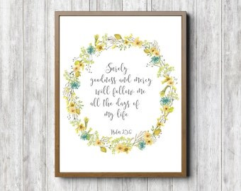 Psalm 23 : 6 Printable Scripture Wall Art - Watercolor Floral Wreath - Scripture Nursery Poster - Yellow Wall Decor - Goodness & Mercy Verse