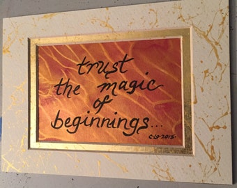 Magic of Beginnings/watercolor/metallic/splatter art/quote/mat frame