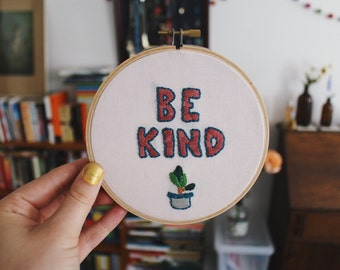 Be Kind Embroidery Hoop Art 5 inch
