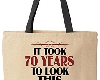 It Took 70 Years To Look This Good Birthday Tote Funny Canvas Reusable Bag by BeeGeeTees