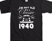 Funny 75th Birthday Shirt Gift For Seventy-Five 75 Years Old T-shirt B-Day Present I'm Not Old I'm A Classic Car 1940 Custom Any Year BD-134