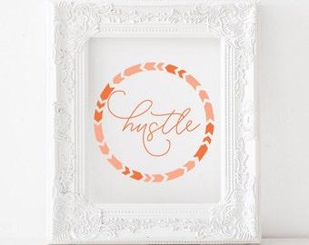 Hustle Print, Hustle printable, hustle decor, office print, office printable, motivational print, motivational printable, hustler print