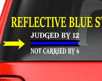 Judged by 12 Not Carried By 6 (F17) Thin Blue Line Cop Police Vinyl Decal Sticker Car Window
