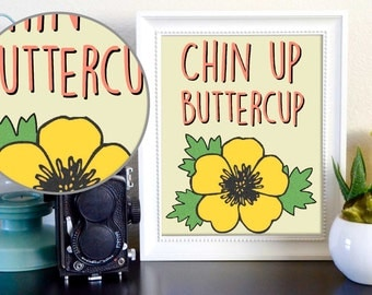 Chin Up Buttercup Inspirational Flower Print Digital Download