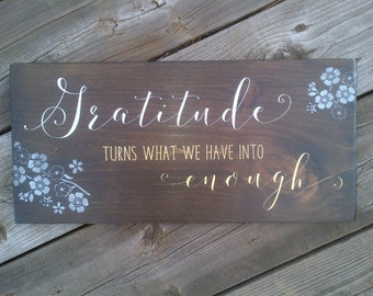 Gratitude turns what we have into enough - Handmade Rustic Wooden Sign,inspirational signs,inspiring quotes,wood,gratitude plaque