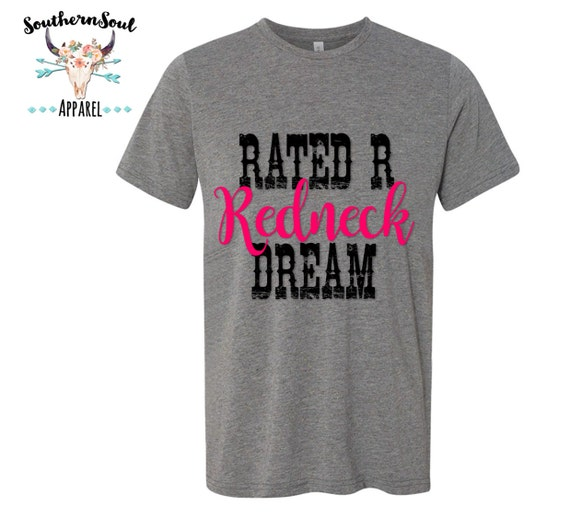Rated R Redneck Dream Unisex T Shirt, Country T Shirt, Southern T Shirt, Country Shirt, Concert Shirt, Boutique Shirt