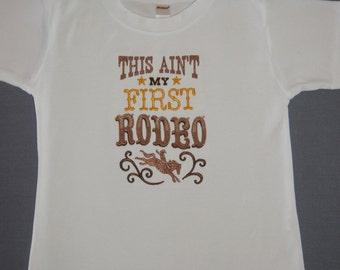 This Ain't My First Rodeo, Rodeo, Short Sleeve Long Sleeve T-Shirt or Onesie