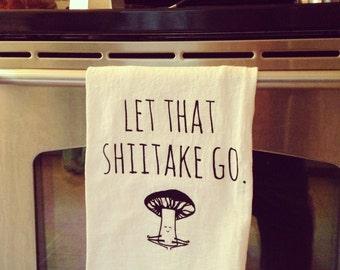 Funny Tea Towel ~ Let That Shiitake Go ~ Mushroom doing Yoga << Let that shit go >> Funny Kitchen Cloth, Vegetable Pun, Dish Cloth