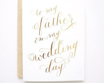Gold Foil To My Father On My Wedding Day card. Father of the bride card. Father of the groom card. Dad wedding day card.