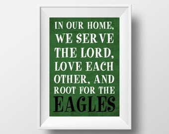 In Our Home, We Root for the Eagles Philadelphia Eagles Football Design on 8x10 DIGITAL ITEM - Print Yourself