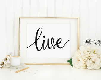 Live Printable - Live Wall Art - Live Print - Live Laugh Love - Black Wall Art - Black and White Art - Instant Download - 8x10
