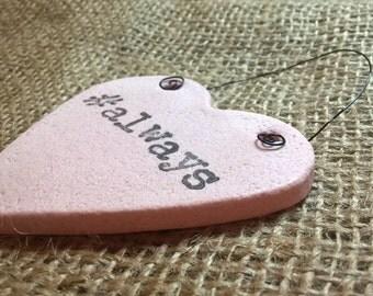 Heart ornament, #always, salt dough ornament, gift tag.