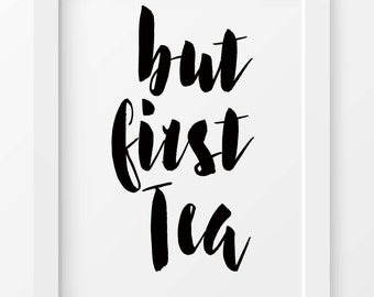 But First Tea print, Home decor, Kitchen decor, Printable art, Wall decor, Digital print, Kitchen print, Instant Download, Kitchen art print