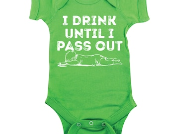 I Drink Until I Pass Out Bodysuit, Baby Shower Gift, Funny Shirt for Baby, Cute Funny Baby One Piece