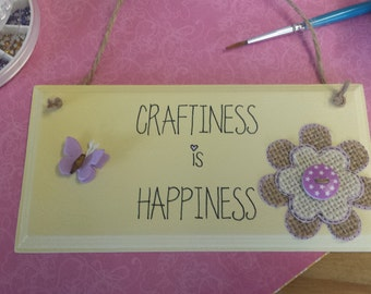 Craft Inspired 'Craftiness is Happiness' Handmade Sign, Crafty Sign, Quote Sign