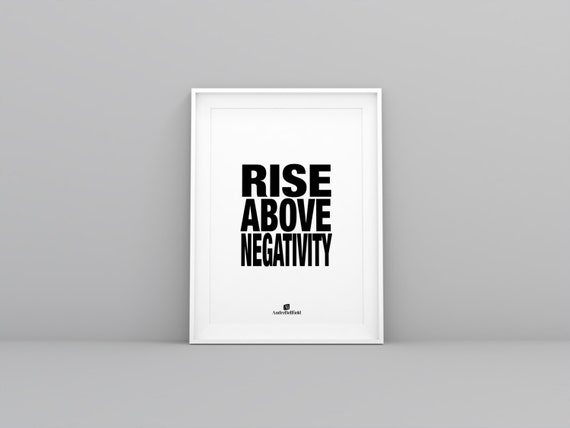 RISE ABOVE NEGATIVITY Http://andrebellfield.com Truth Quote