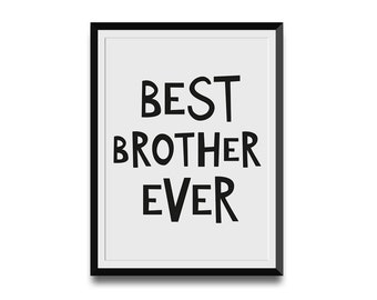Best Brother Ever Digital Printable Nursery Wall Art, black unique typography letters home decor, print at home, instant download PDF file