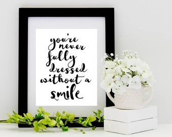 You're Never Fully Dressed Without a Smile PRINTABLE Typography, inspirational quote, printable quote