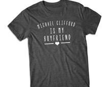 Michael Clifford is my boyfriend shirt short Sleeve tshirt