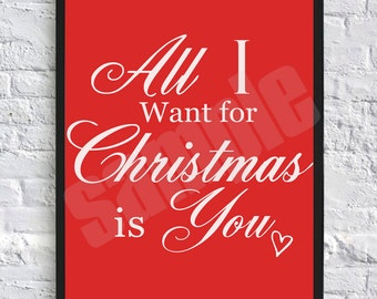All I Want For Christmas Is You, Wall Art, Digital Print
