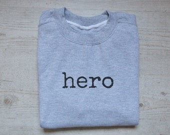 Hero sweater slouchy sweatshirt soft vintage womens mens sweatshirt quote hero sweater heather gray