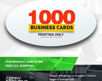 1000 Oval Business Card Printing, Front and Back, Matte / Glossy